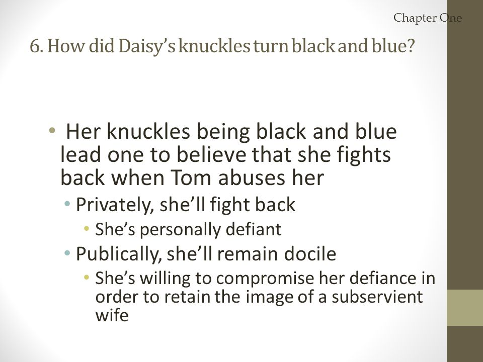 6. How did Daisy's knuckles turn black and blue