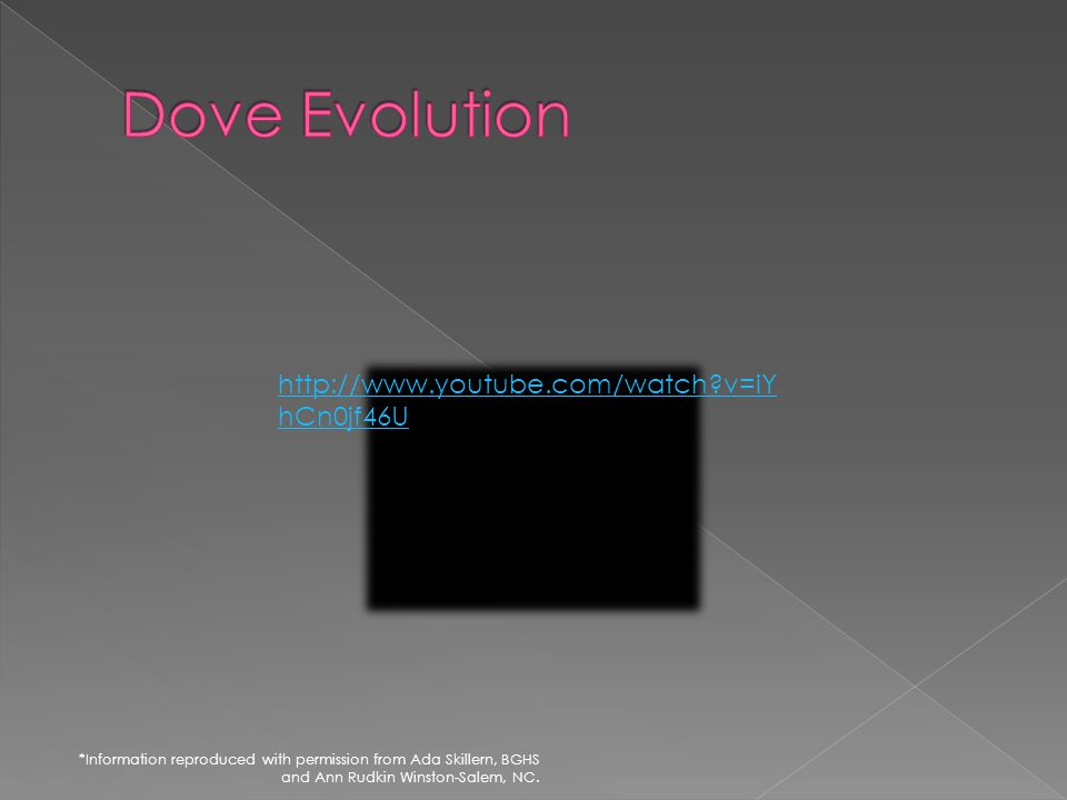 Dove Evolution http://www.youtube.com/watch v=iYhCn0jf46U