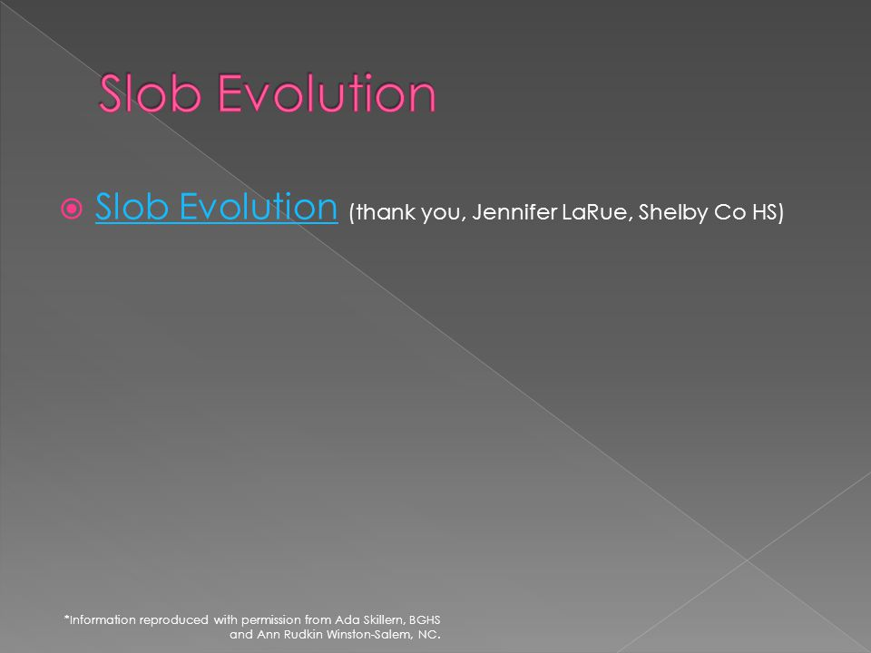 Slob Evolution Slob Evolution (thank you, Jennifer LaRue, Shelby Co HS)