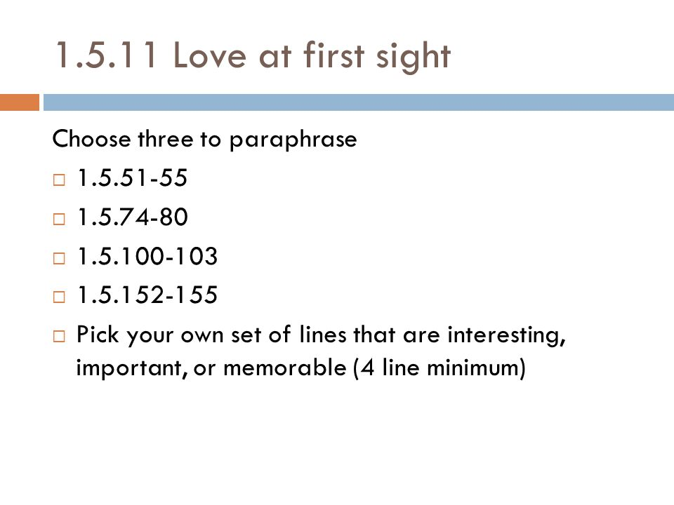 1.5.11 Love at first sight Choose three to paraphrase 1.5.51-55