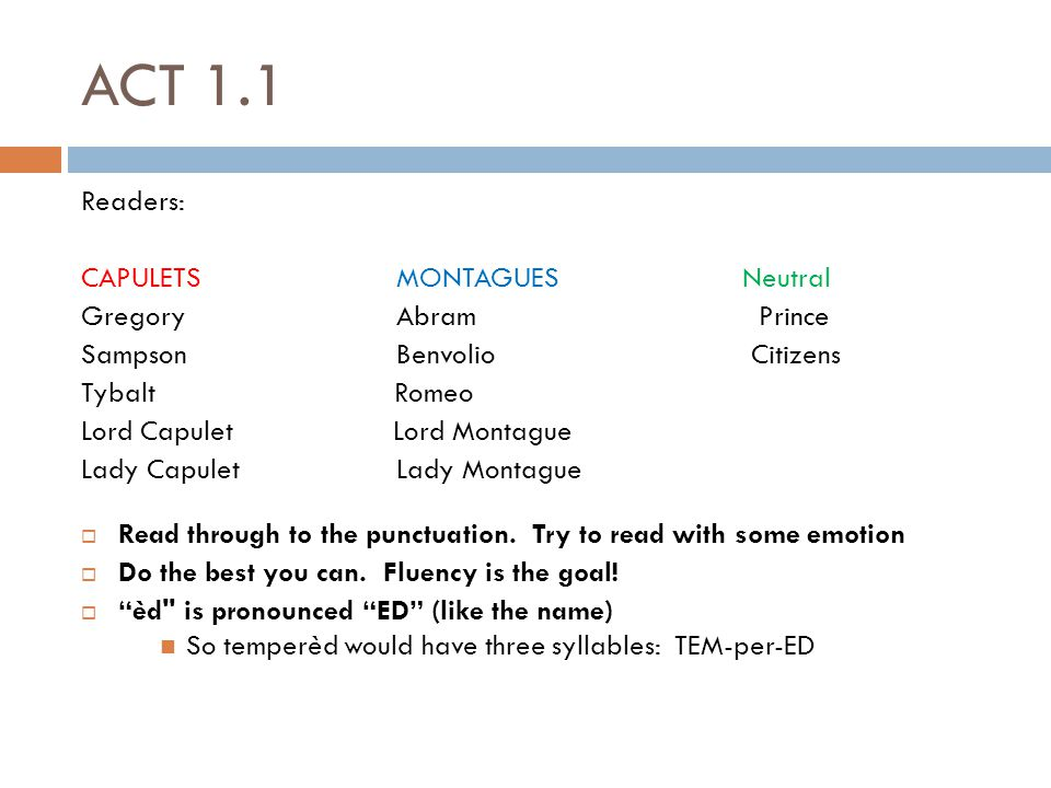 ACT 1.1 Readers: CAPULETS MONTAGUES Neutral Gregory Abram Prince