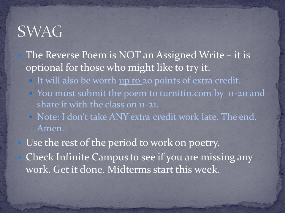 SWAG The Reverse Poem is NOT an Assigned Write – it is optional for those who might like to try it.