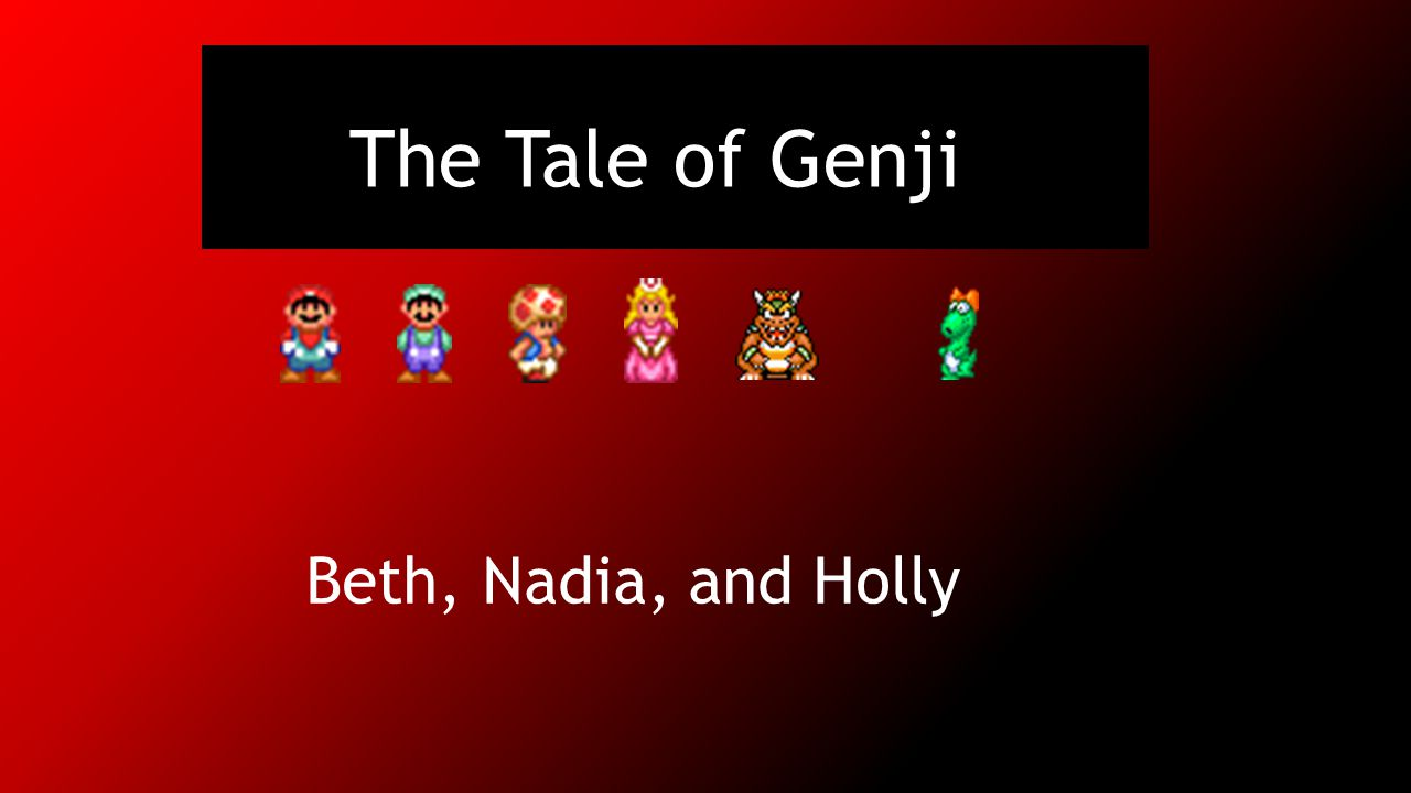 The Tale of Genji Beth, Nadia, and Holly