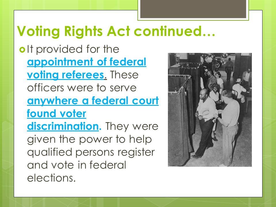 Voting Rights Act continued…
