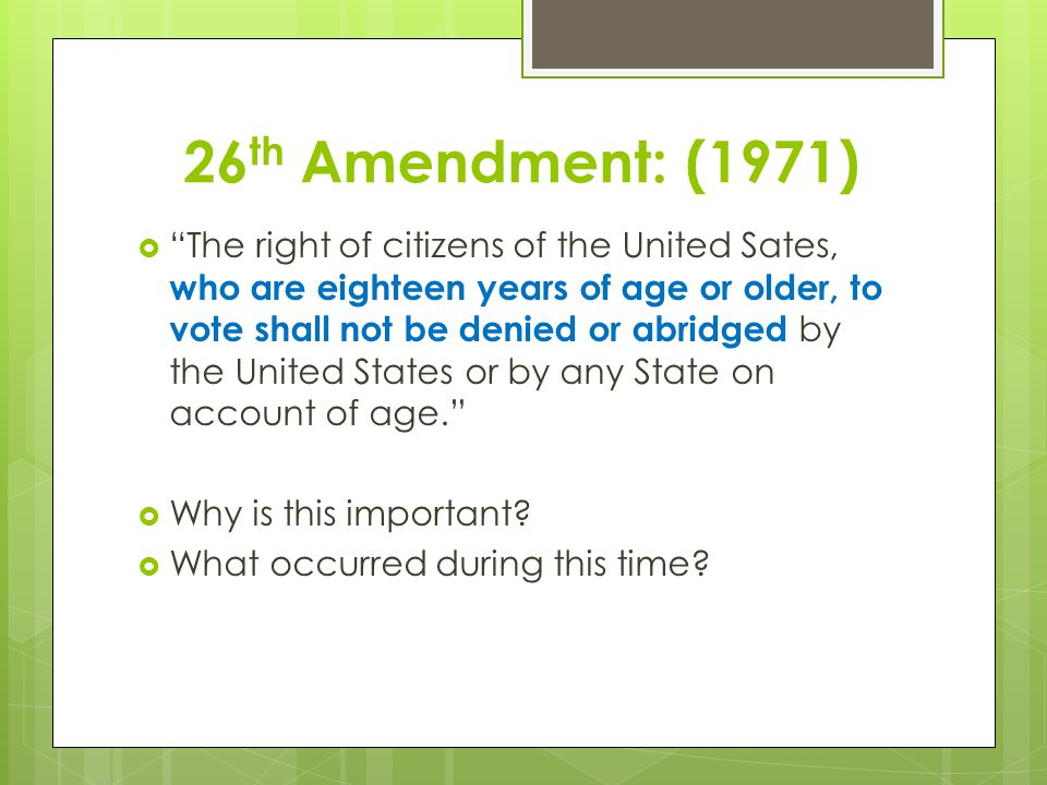 26th Amendment: (1971)