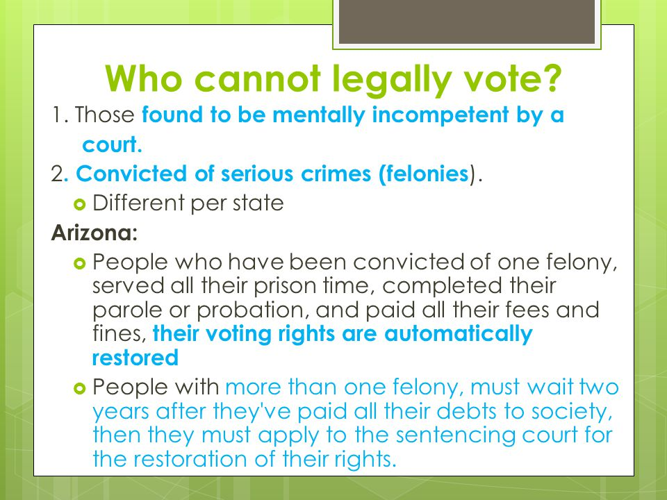 Who cannot legally vote