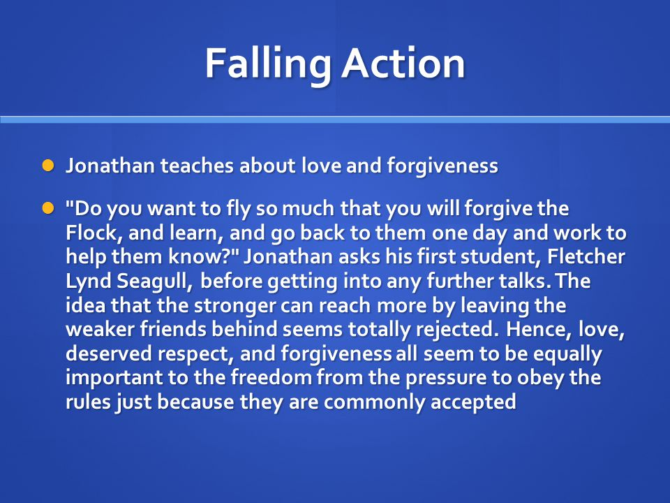 Falling Action Jonathan teaches about love and forgiveness