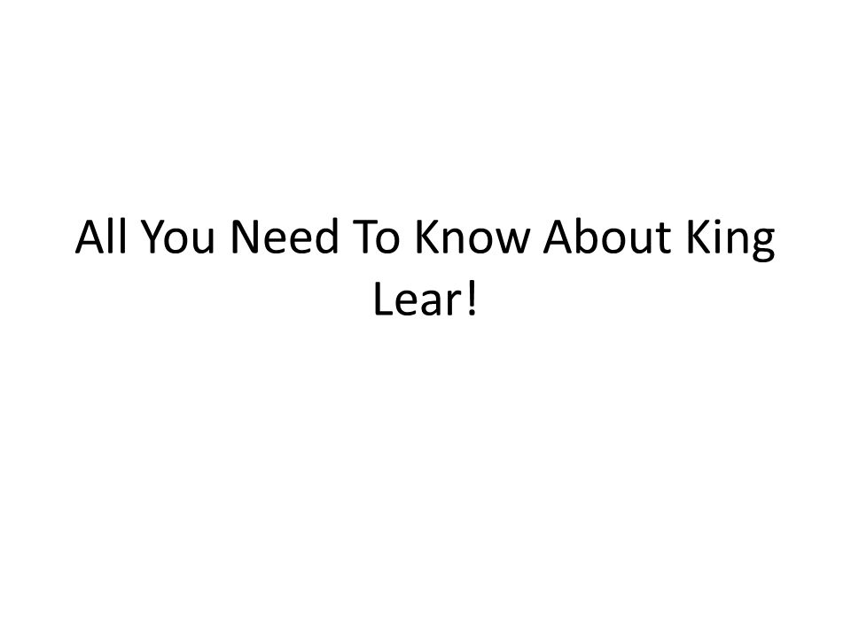 All You Need To Know About King Lear!