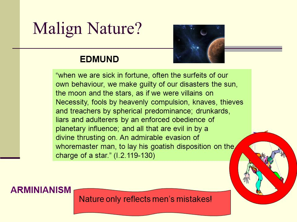 Malign Nature EDMUND ARMINIANISM Nature only reflects men's mistakes!