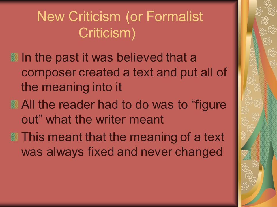 New Criticism (or Formalist Criticism)