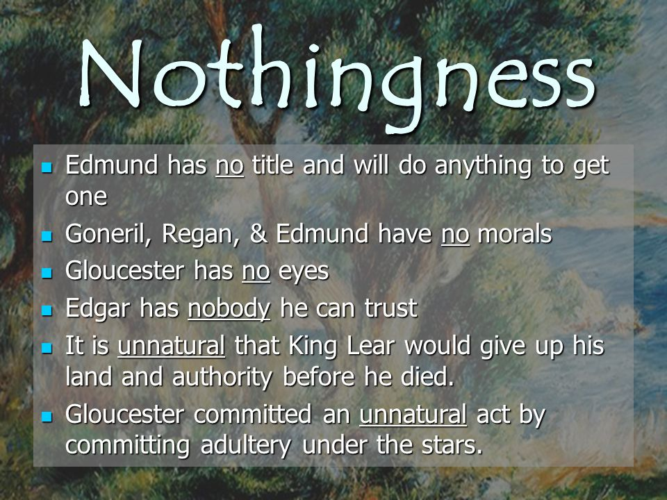 Nothingness Edmund has no title and will do anything to get one