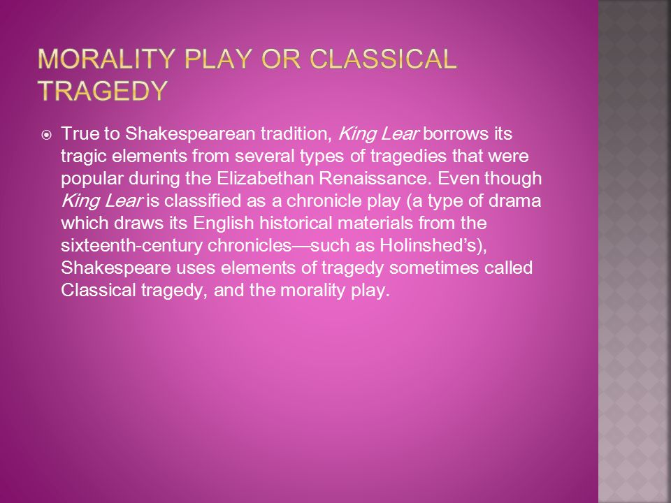 Morality Play or Classical Tragedy