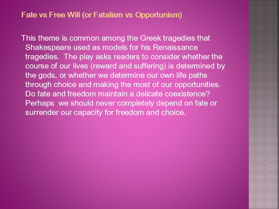 Fate vs Free Will (or Fatalism vs Opportunism)