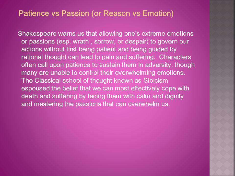 Patience vs Passion (or Reason vs Emotion)