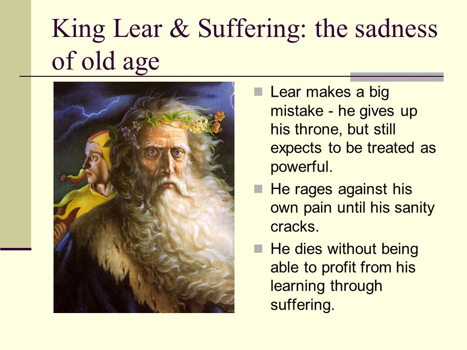 King Lear & Suffering: the sadness of old age