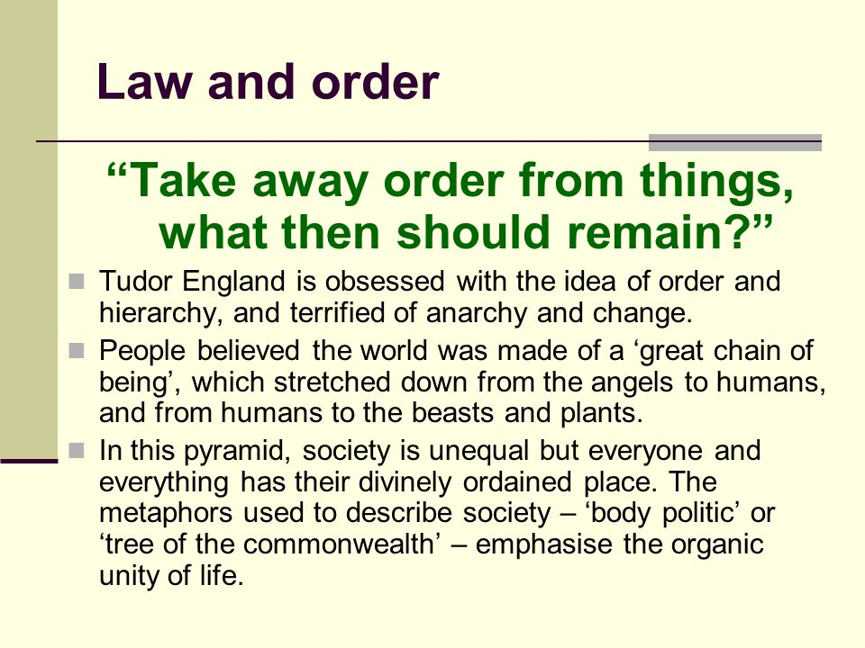 Take away order from things, what then should remain