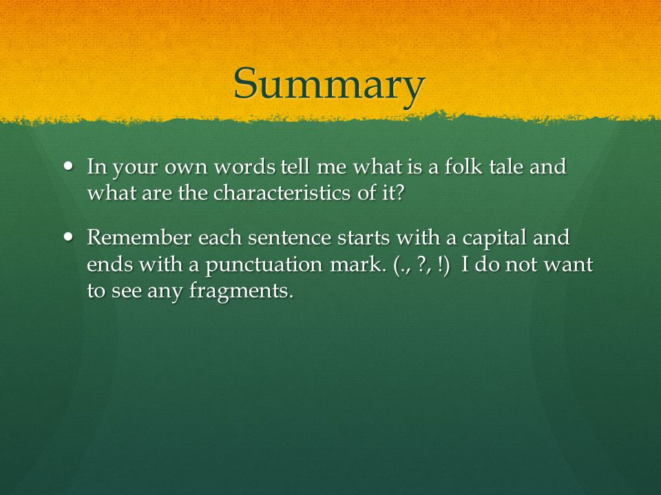Summary In your own words tell me what is a folk tale and what are the characteristics of it