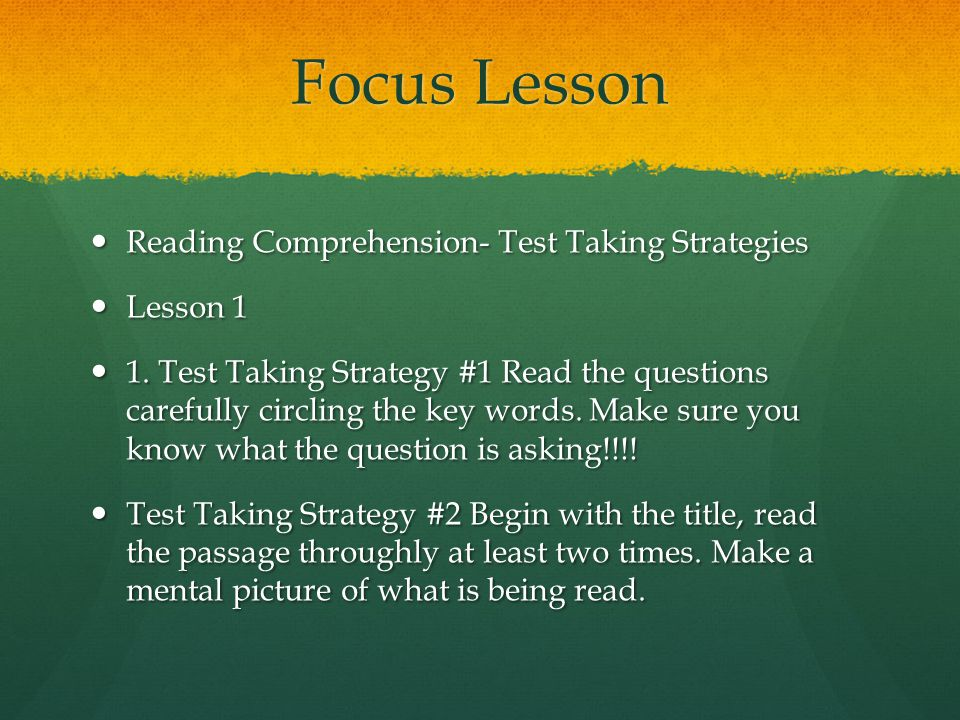 Focus Lesson Reading Comprehension- Test Taking Strategies Lesson 1