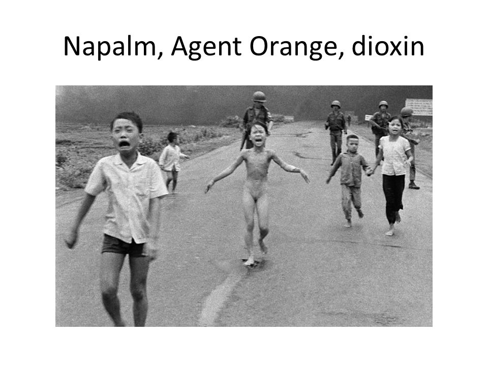 Napalm, Agent Orange, dioxin