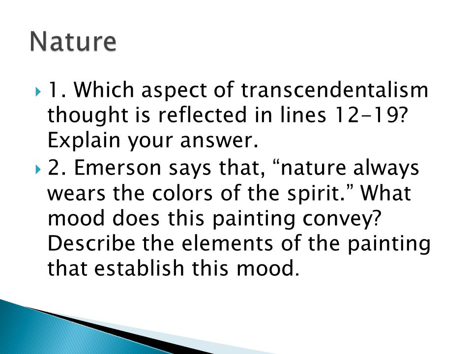 Nature 1. Which aspect of transcendentalism thought is reflected in lines 12-19 Explain your answer.