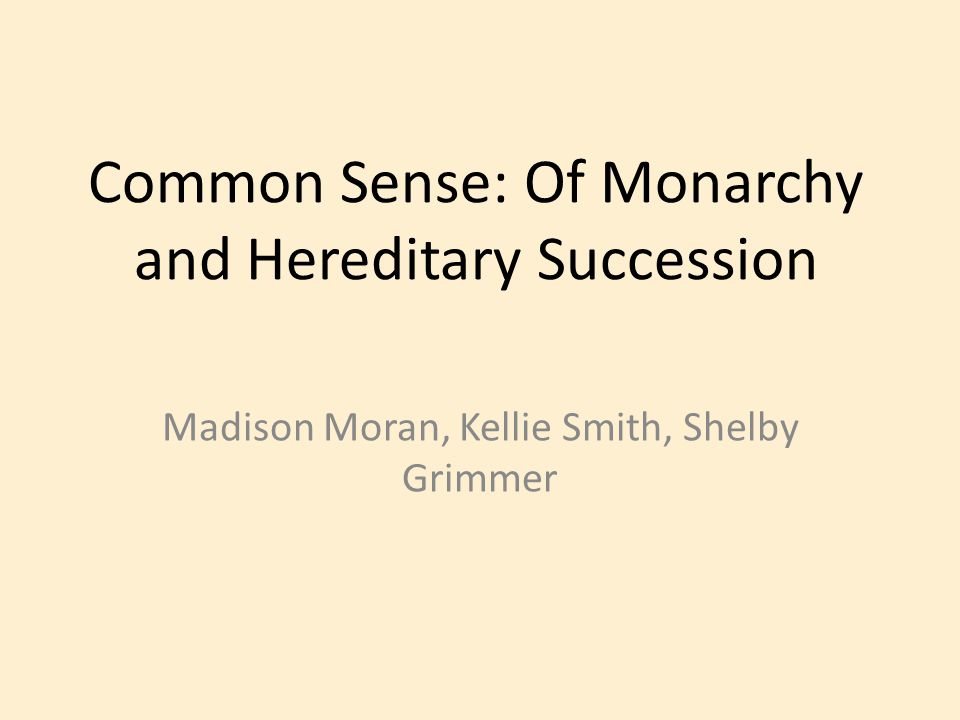 Common Sense: Of Monarchy and Hereditary Succession
