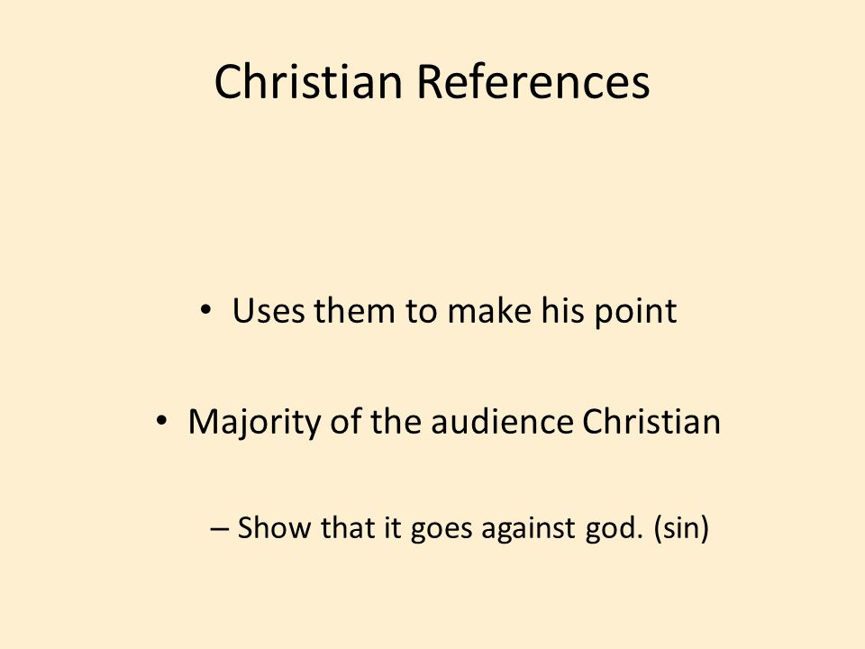 Christian References Uses them to make his point