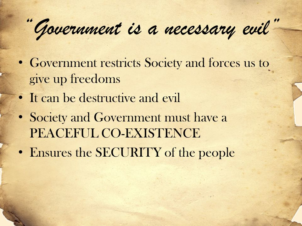Government is a necessary evil