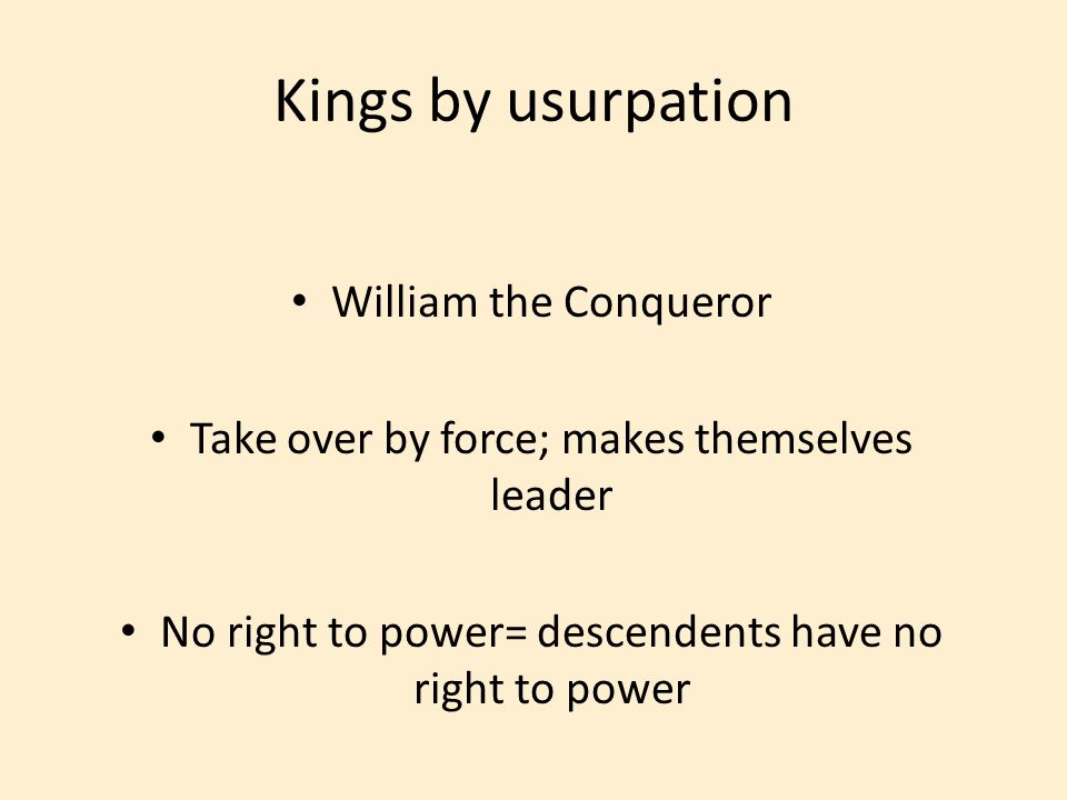 Kings by usurpation William the Conqueror