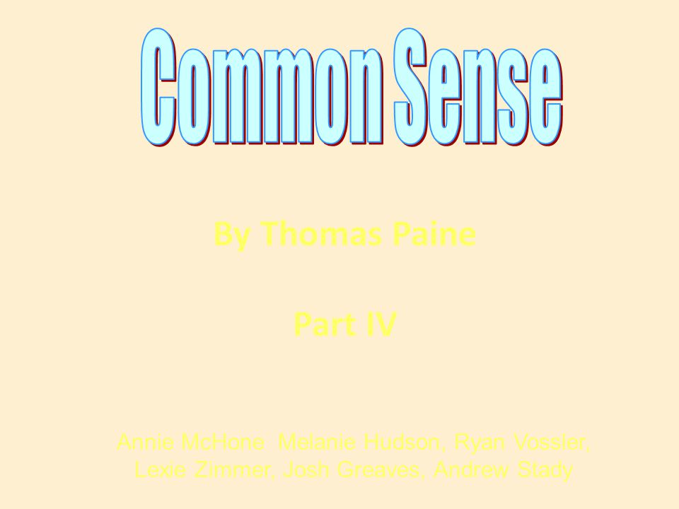 By Thomas Paine Part IV Common Sense