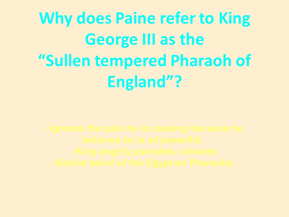 Why does Paine refer to King George III as the Sullen tempered Pharaoh of England