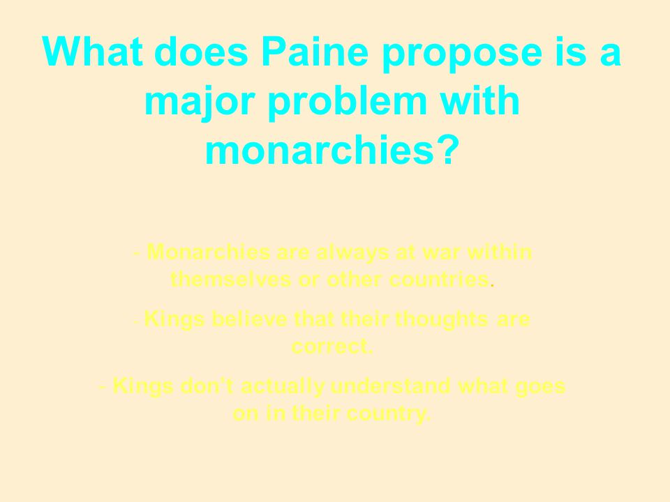 What does Paine propose is a major problem with monarchies