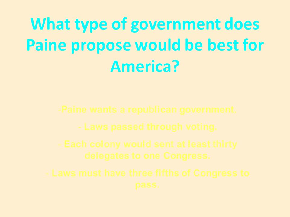 What type of government does Paine propose would be best for America