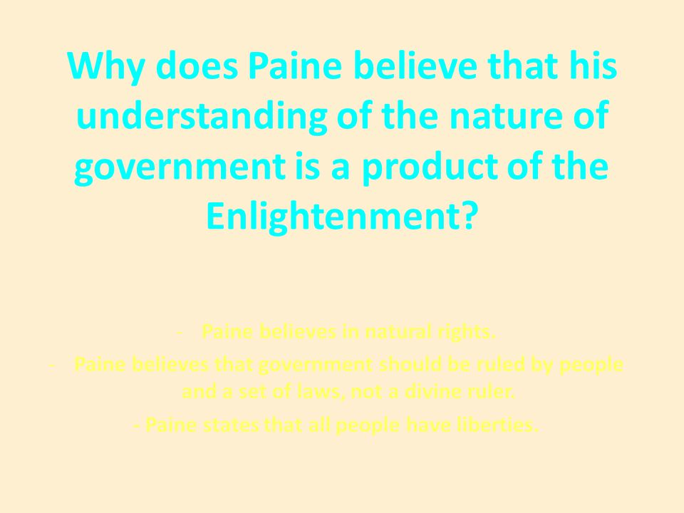 Why does Paine believe that his understanding of the nature of government is a product of the Enlightenment