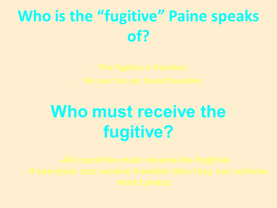 Who is the fugitive Paine speaks of