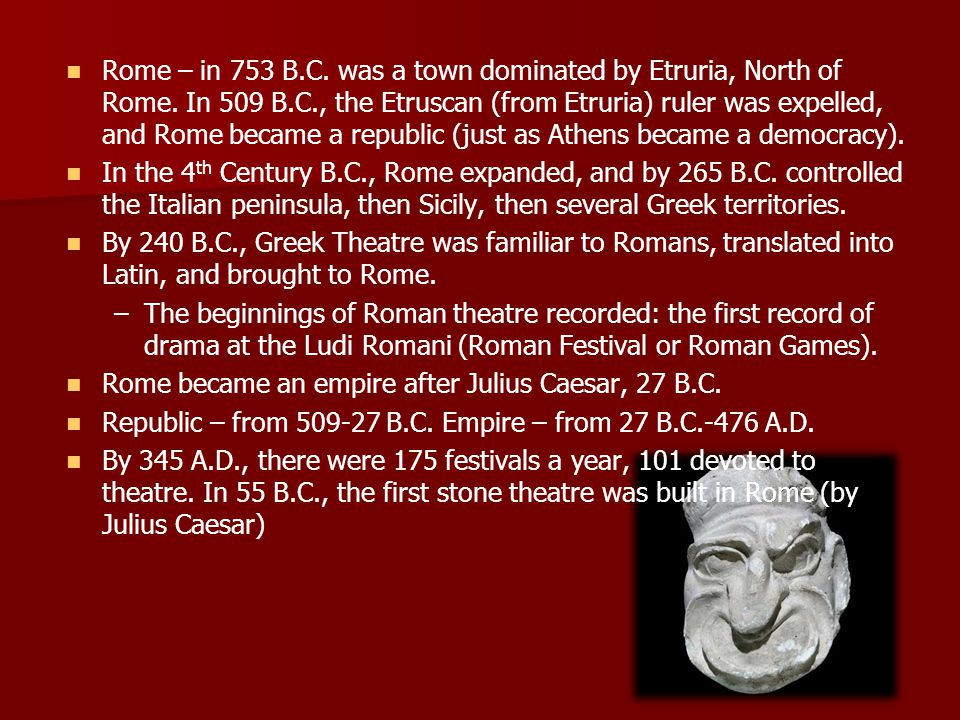 Rome – in 753 B. C. was a town dominated by Etruria, North of Rome