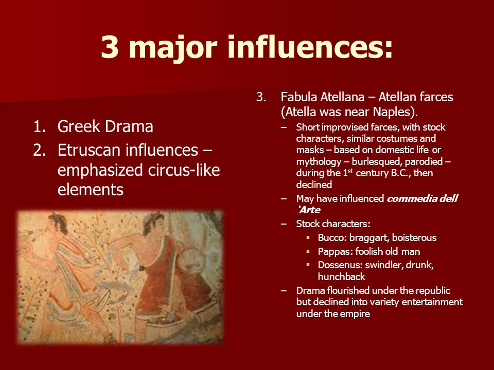 3 major influences: Greek Drama