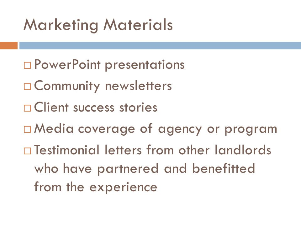 Marketing Materials PowerPoint presentations Community newsletters