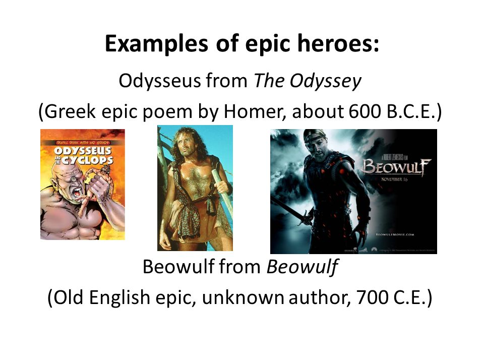 Examples of epic heroes: