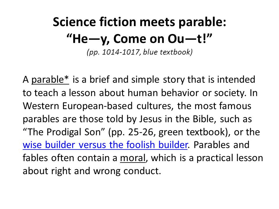 Science fiction meets parable: He—y, Come on Ou—t. (pp