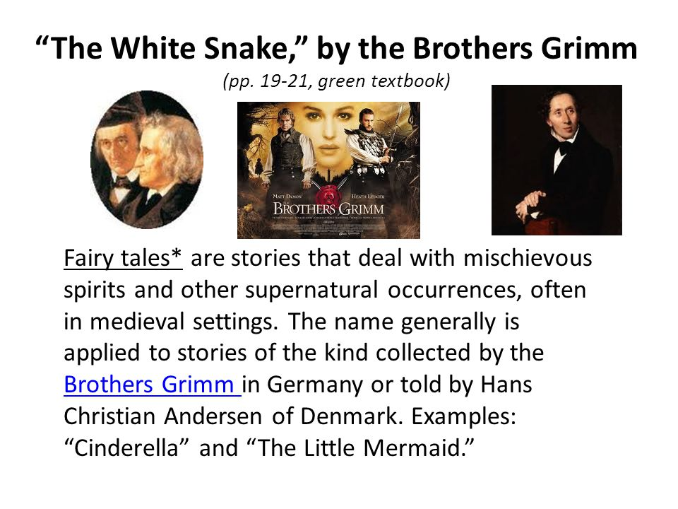 The White Snake, by the Brothers Grimm (pp. 19-21, green textbook)