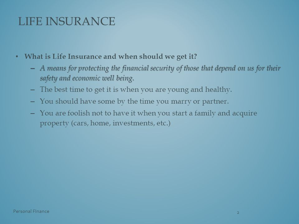 Life insurance What is Life Insurance and when should we get it