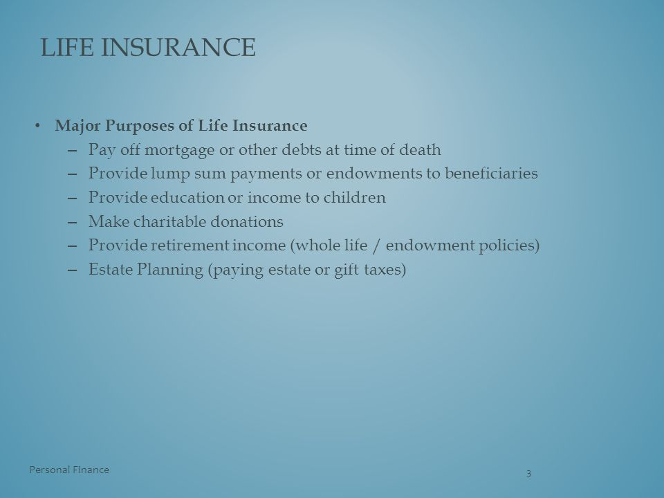 Life insurance Major Purposes of Life Insurance
