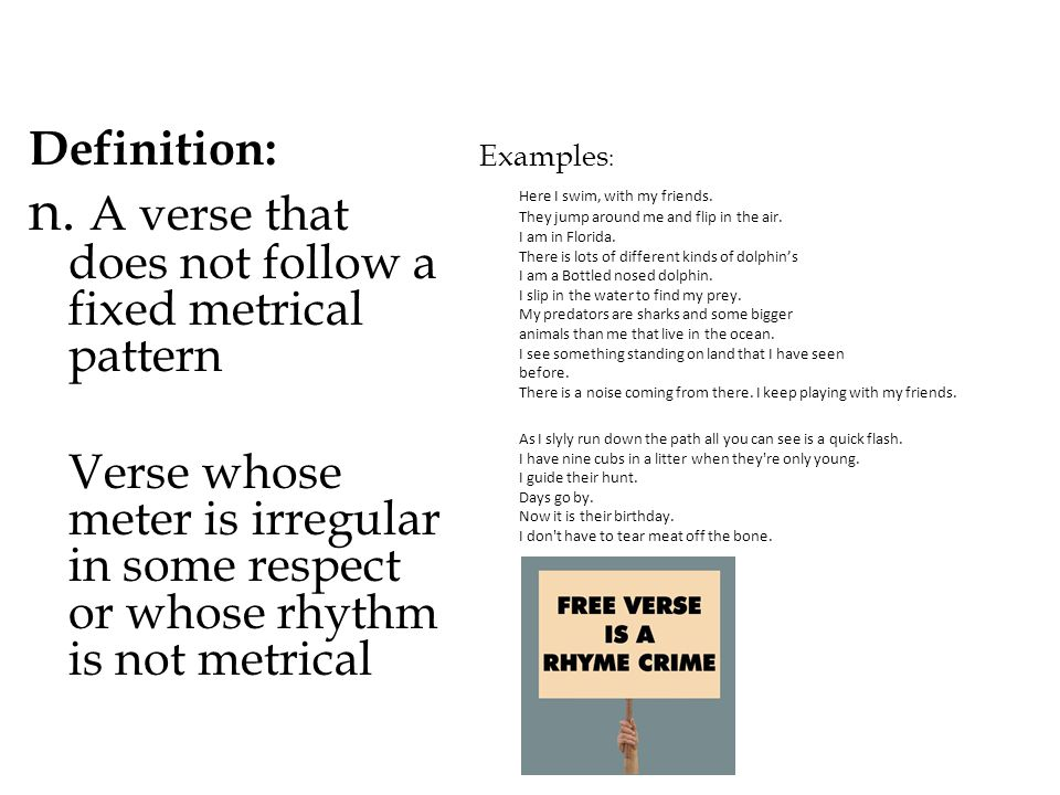 n. A verse that does not follow a fixed metrical pattern
