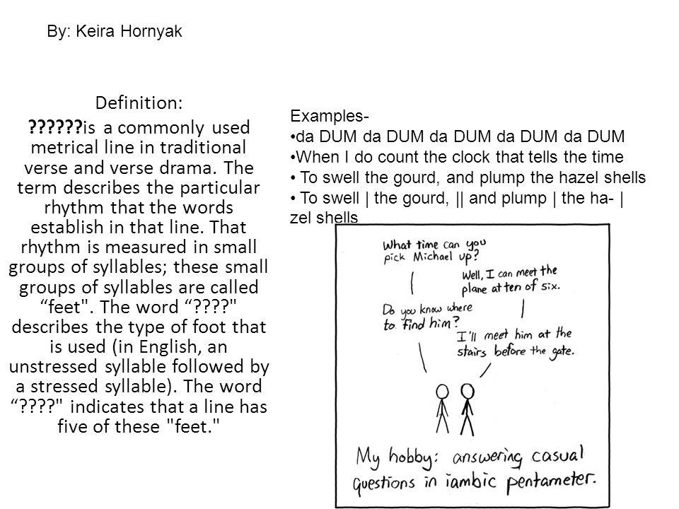 By: Keira Hornyak Definition: