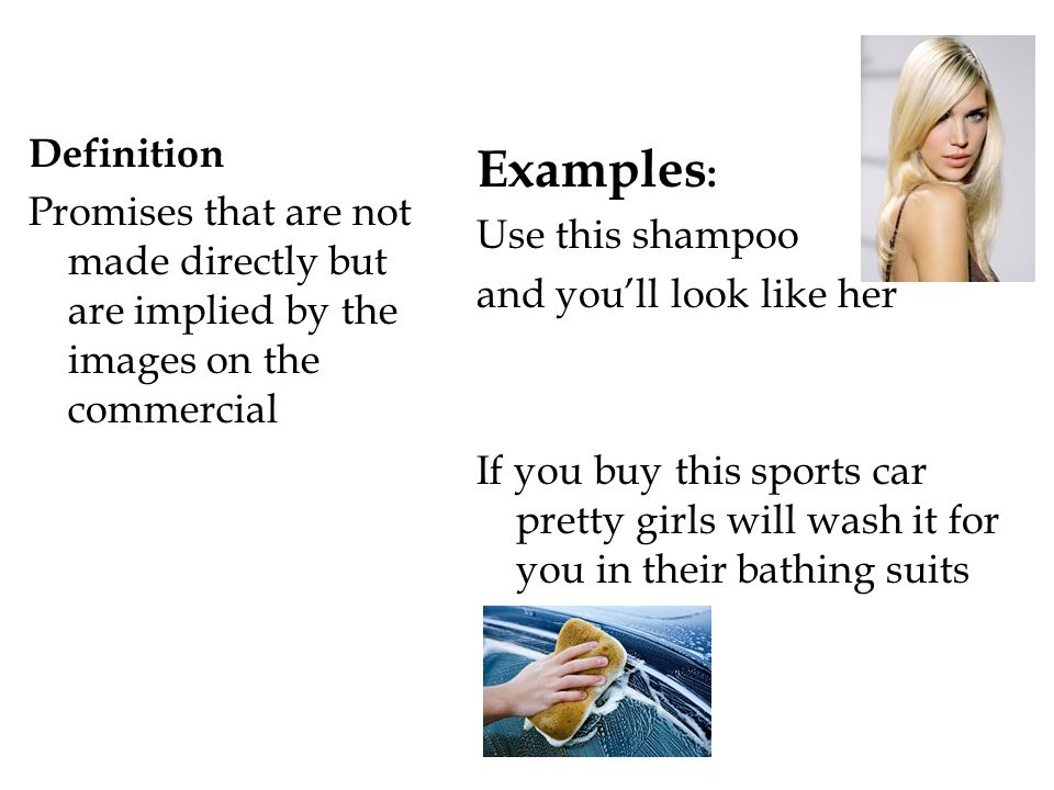 Definition Promises that are not made directly but are implied by the images on the commercial