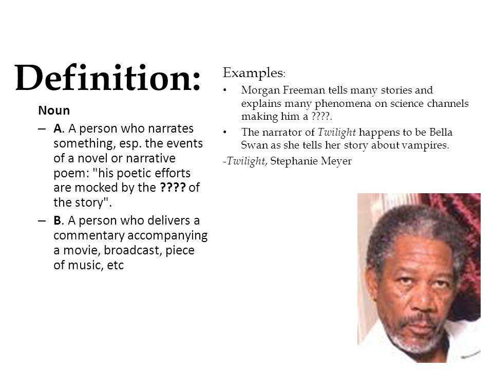 Definition: Examples: Noun