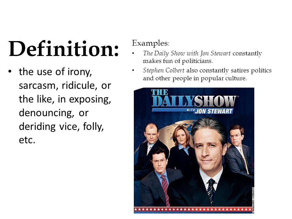 Definition: the use of irony, sarcasm, ridicule, or the like, in exposing, denouncing, or deriding vice, folly, etc.
