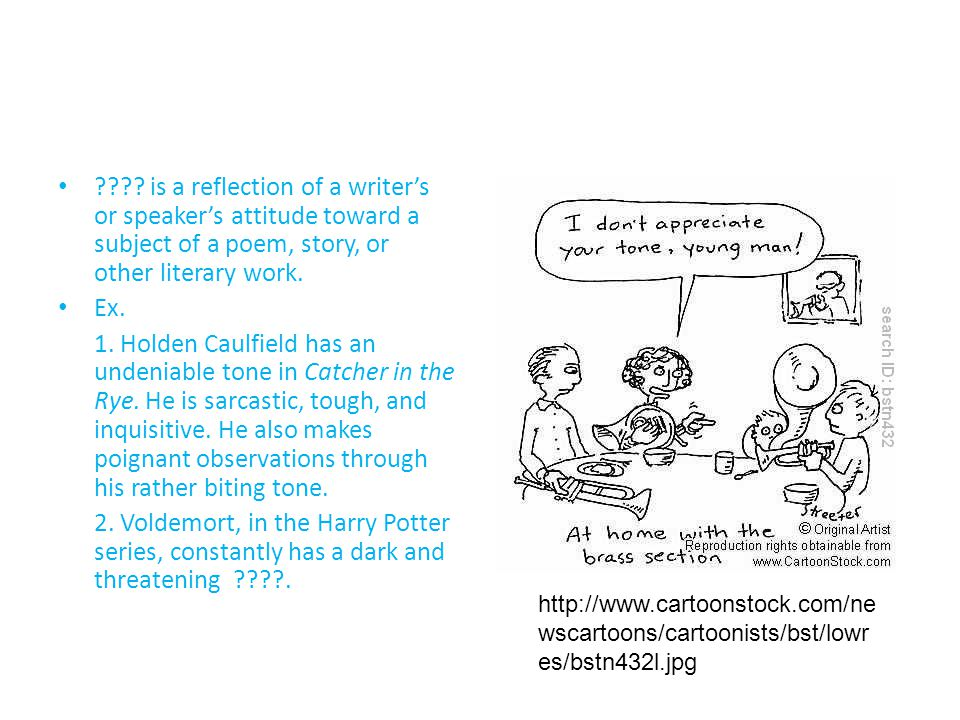 is a reflection of a writer's or speaker's attitude toward a subject of a poem, story, or other literary work.