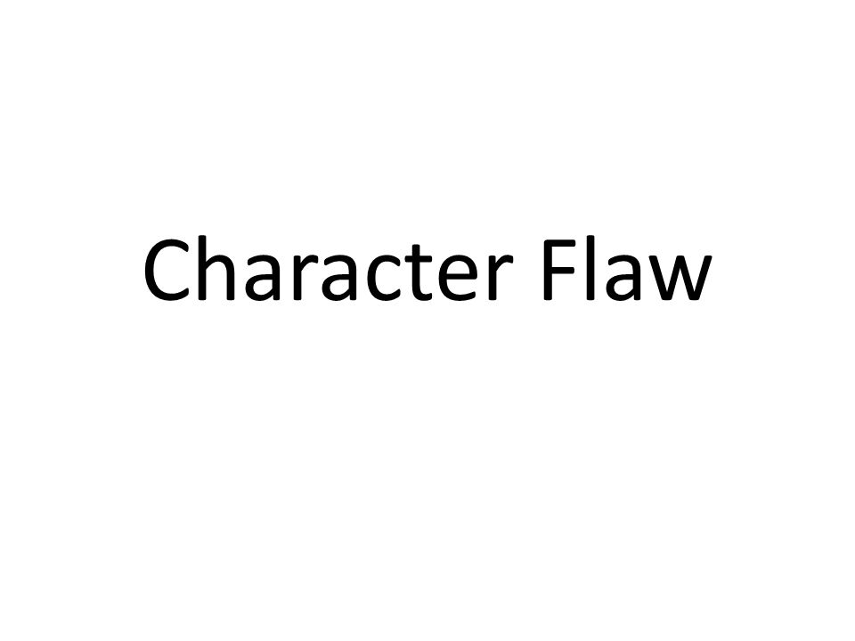 Character Flaw