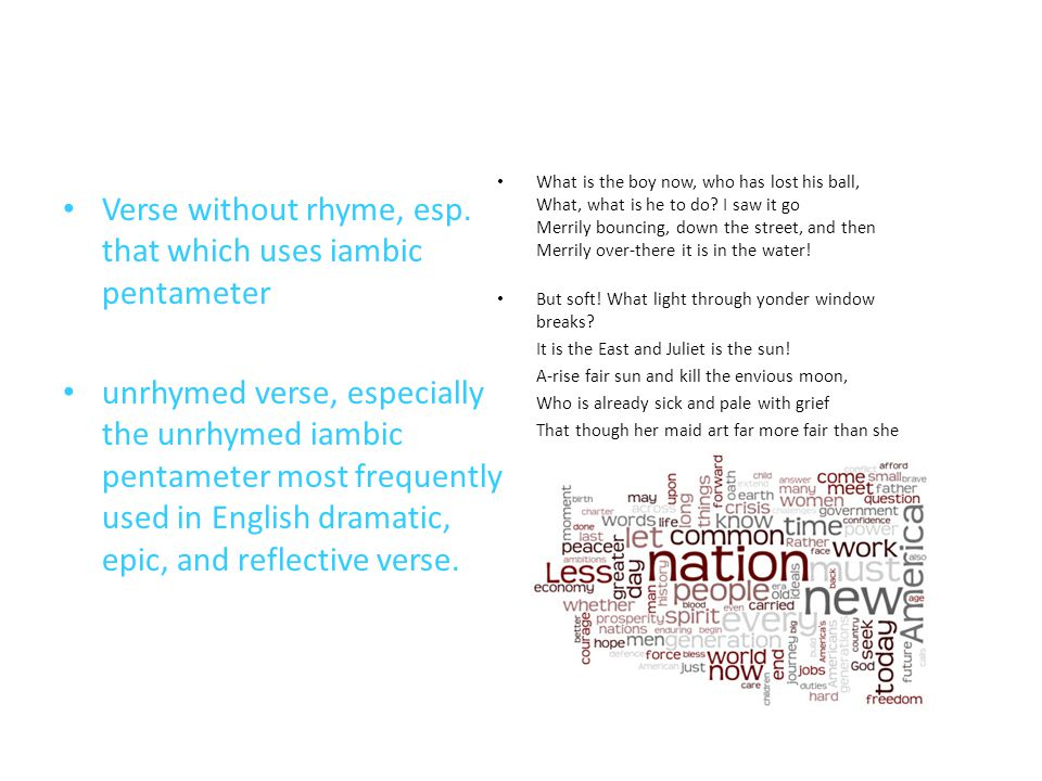 Verse without rhyme, esp. that which uses iambic pentameter